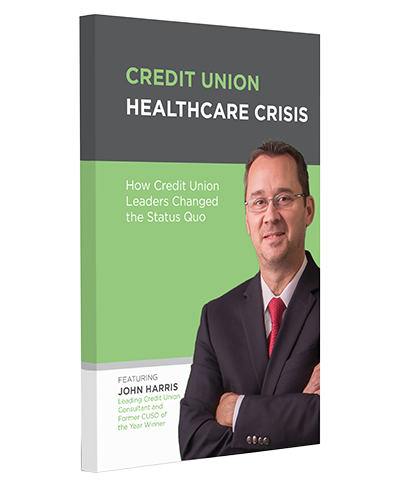 Request a Free copy of Credit Union Healthcare Crisis
